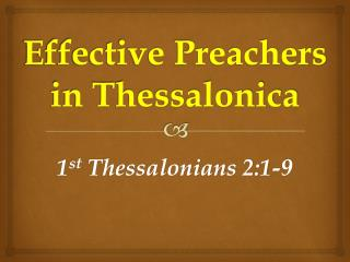 Effective  Preachers  in Thessalonica