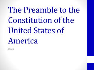 The Preamble to the Constitution of the United States of America