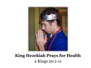 King Hezekiah Prays for Health 2 Kings 20:1-11