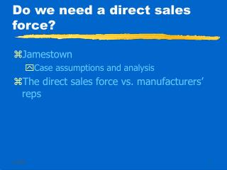 Do we need a direct sales force?