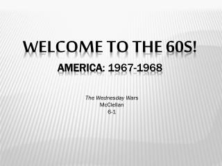 Welcome to the 60s! America : 1967-1968