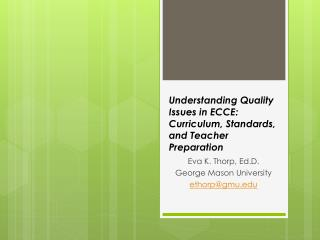 Understanding Quality Issues in ECCE:  Curriculum, Standards, and Teacher Preparation