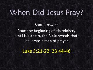 When Did Jesus Pray?