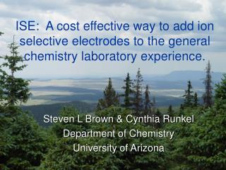 ISE:  A cost effective way to add ion selective electrodes to the general chemistry laboratory experience.