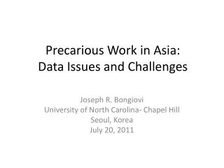Precarious Work in Asia:   Data Issues and  Challenges