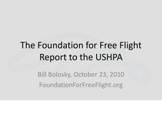 The Foundation for Free Flight Report to the USHPA