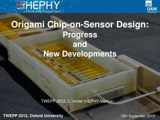 Origami Chip-on-Sensor Design: Progress and New Developments