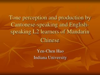 Tone perception and production by Cantonese-speaking and English-speaking L2 learners of Mandarin Chinese