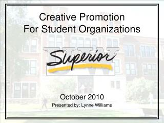 Creative Promotion For Student Organizations