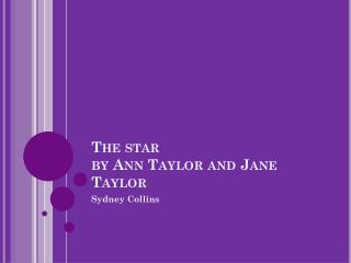 The star  by Ann Taylor and Jane Taylor