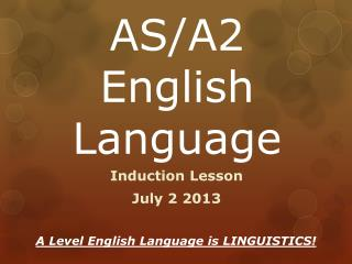 AS/A2 English Language