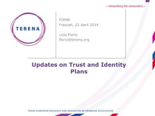 Updates on Trust and Identity Plans
