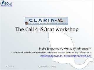 The Call 4  ISOcat  workshop