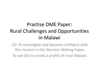 Practise DME Paper:  Rural Challenges and Opportunities in Malawi