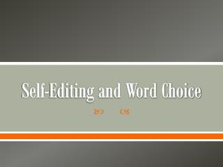 Self-Editing and Word Choice