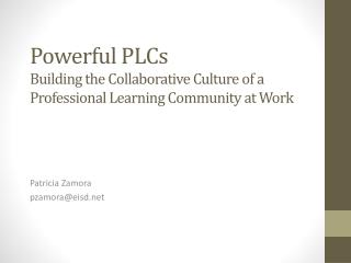 Powerful PLCs  Building the Collaborative Culture of a Professional Learning Community at Work