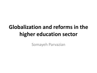 Globalization and reforms in the higher education sector