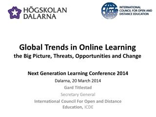 Global Trends in Online  Learning  the  Big Picture, Threats , Opportunities and  Change