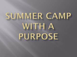Summer CAMP WITH A PURPOSE