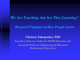 We Are Teaching, but Are They Learning? Research Findings on How People Learn