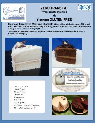 ZERO TRANS FAT hydrogenated fat free & Flourless GLUTEN FREE