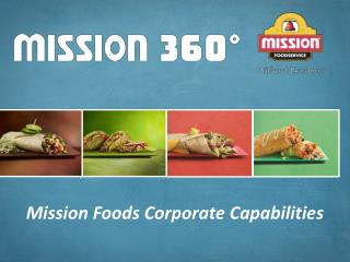 Mission Foods Corporate Capabilities