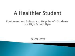 A Healthier Student