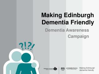 Making Edinburgh Dementia Friendly
