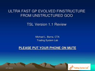 ULTRA FAST GP EVOLVED FINSTRUCTURE FROM UNSTRUCTURED GOO TSL Version 1.1 Review