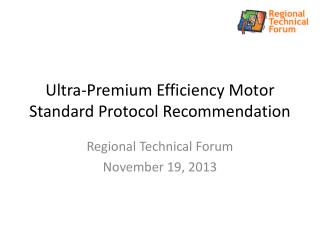 Ultra-Premium Efficiency Motor Standard Protocol Recommendation