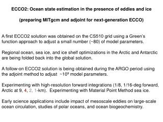 ECCO2: Ocean state estimation in the presence of eddies and ice