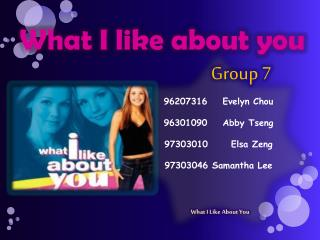 96207316    Evelyn Chou  96301090 Abby Tseng  97303010      Elsa  Zeng 97303046 Samantha Lee