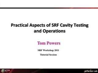 Practical Aspects of SRF Cavity Testing and Operations