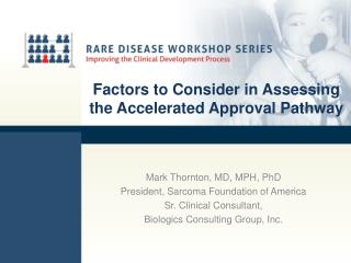 Factors to Consider in Assessing the Accelerated Approval Pathway