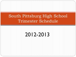 South Pittsburg High School Trimester Schedule