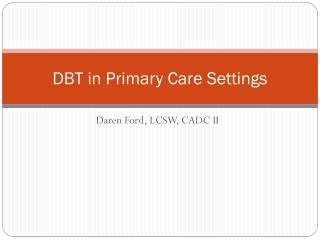 DBT in  Primary  Care Settings
