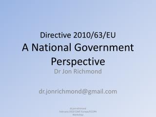 Directive 2010/63/EU A National Government Perspective
