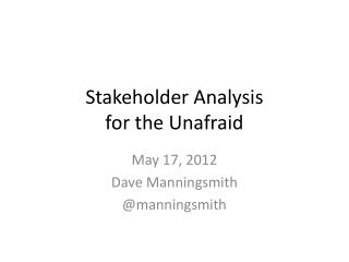 Stakeholder Analysis for the Unafraid
