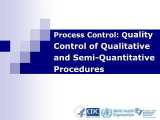 Process Control: Q uality Control of Qualitative and Semi-Quantitative Procedures