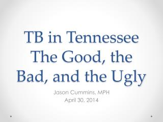 TB in Tennessee The Good, the Bad, and the Ugly