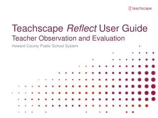 Teachscape  Reflect User Guide Teacher Observation and Evaluation