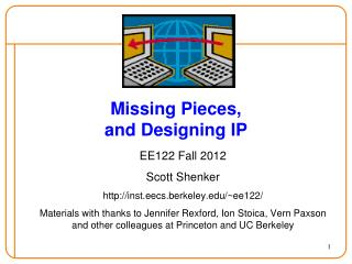 Missing Pieces, and Designing IP