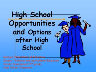 High School Opportunities and  Options after High School
