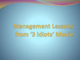 Management Lessons from '3 Idiots' Movie