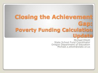 Closing the Achievement Gap:  Poverty Funding Calculation Update