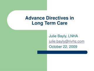 Advance Directives in  Long Term Care