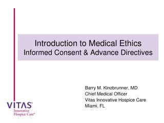 Introduction to Medical Ethics Informed Consent  Advance Directives