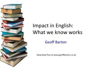 Impact in English: What  we know works
