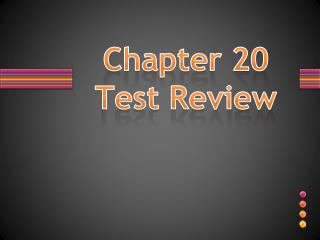 Chapter 20 Test Review