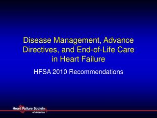 Disease Management, Advance Directives, and End-of-Life Care   in Heart Failure